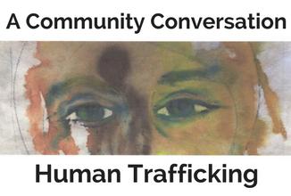 human trafficking, a community conversation