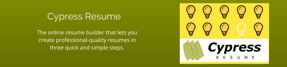 Build a resume in three easy steps with Cypress Resume.