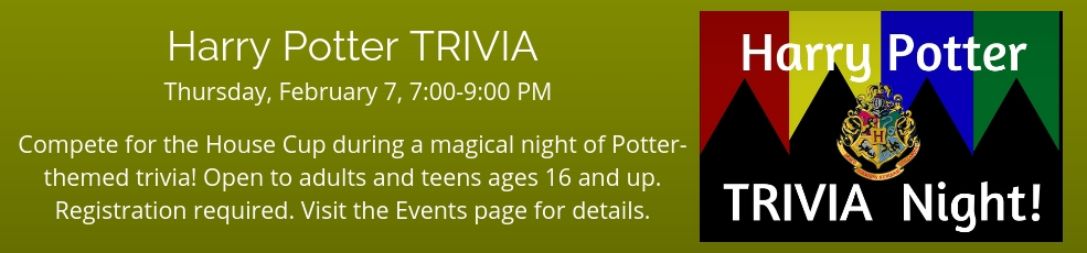 Harry Potter Trivia Night, February 7 from 7-9PM