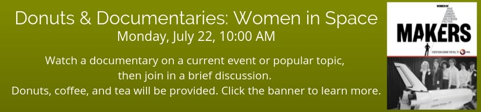 Donuts and documentaries: women in space Monday, July 22, 10:00 AM